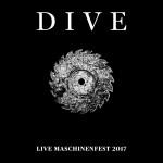 Dive – Live Maschinenfest 2017