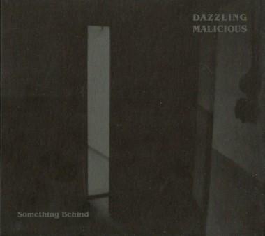 Dazzling Malicious – Something Behind