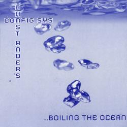 Config Sys & Ahnst Anders ‎– ...Boiling The Ocean