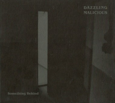 Dazzling Malicious ‎– Something Behind